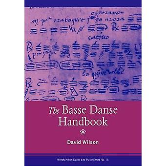 The Basse Danse Handbook by David Wildon - 9781576471609 Book