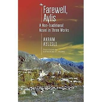 Adeus - Aylis - Um Romance Não Tradicional em Três Obras de Akram Ayl