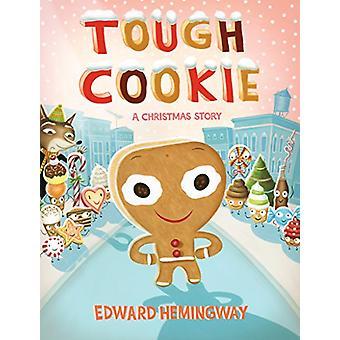 Tough Cookie - A Christmas Story by Edward Hemingway - 9781627794411 B