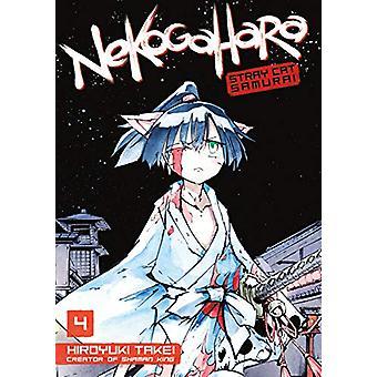 Nekogahara - Stray Cat Samurai 4 by Hiroyuki Takei - 9781632364388 Book