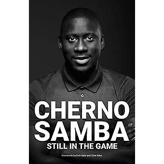 Cherno Samba - Still in the Game by Dick Bate - 9781782813828 Book