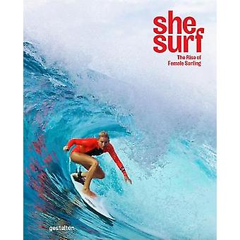 She Surf - The Rise of Female Surfing by gestalten - 9783899559989 Book