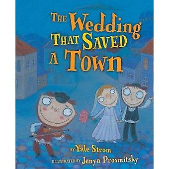 The Wedding That Saved Town by Yale Strom - 9780822573807 Book