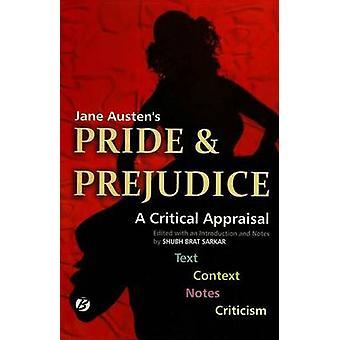 Jane Austen's 'Pride & Prejudice' - A Critical Appraisal by Shubh Brat