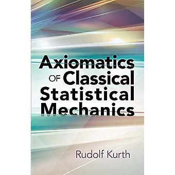Axiomatics of Classical Statistical Mechanics by Rudolf Kurth - 97804
