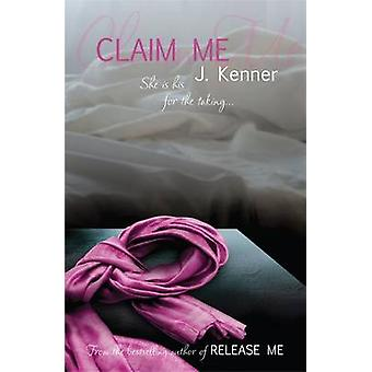 Claim Me by Julie Kenner - 9781472206077 Book