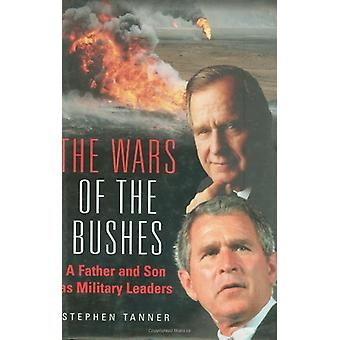 The Wars of the Bushes - A Father and Son as Military Leaders by Steph