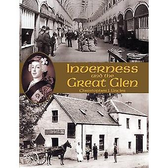 Inverness and the Great Glen by Christopher J Uncles