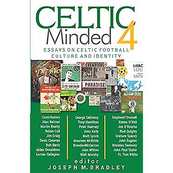 Celtic Minded 4 - Essays on Celtic football culture and identity by Jo