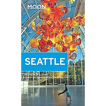 Moon Seattle (Second Edition) by Allison Williams - 9781640492110 Book