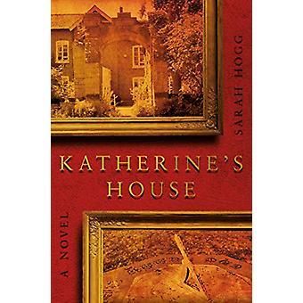 Katherine's House by Sarah Hogg - 9781912881499 Book