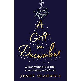 A Gift in December - An utterly romantic feel-good winter read by Jenn