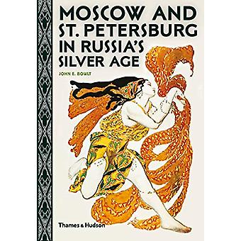 Moscow and St. Petersburg in Russia's Silver Age by John E. Bowlt - 9