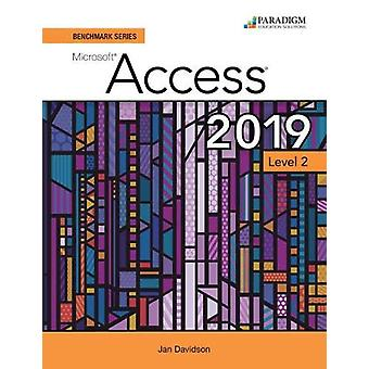 Benchmark Series - Microsoft Access 2019 Level 2 - Review and Assessmen
