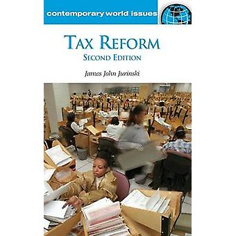 Tax Reform - A Reference Handbook (2nd Revised edition) by James John