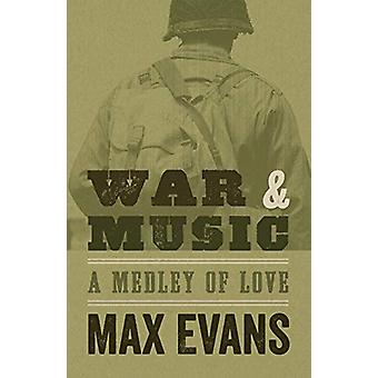 War and Music - A Medley of Love by Max Evans - 9780826349095 Book