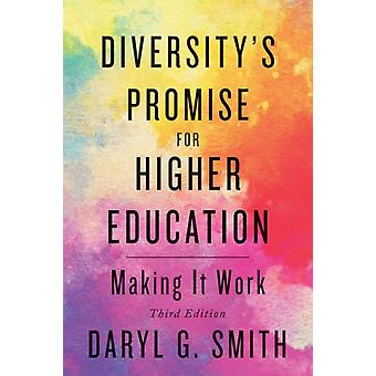 Diversitys Promise for Higher Education by Smith & Daryl G. Professor & The Claremont Graduate University