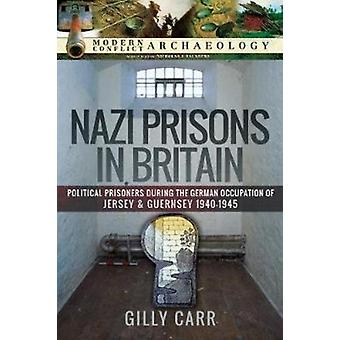 Nazi Prisons in Britain by Carr & Gilly