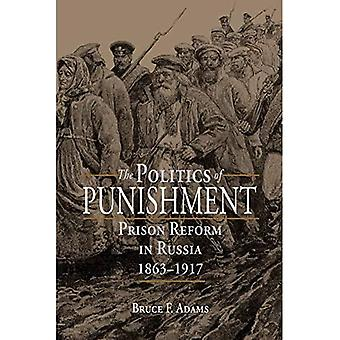 The Politics of Punishment:� Prison Reform in Russia, 1863-1917 (NIU Series in Slavic, East European, and Eurasian Studies)