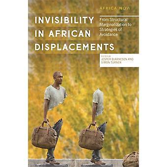 Näkymättömyys Afrikan pakolaisissa, toimittanut Simon Turner Edited by Jesper Bjarnesen