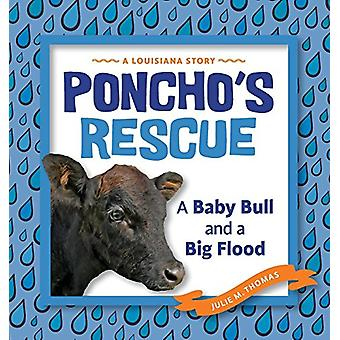 Poncho's Rescue - A Baby Bull and a Big Flood by Julie M. Thomas - 978