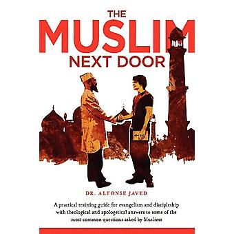 The Muslim Next Door - A Practical Guide for Evangelism and Disciplesh