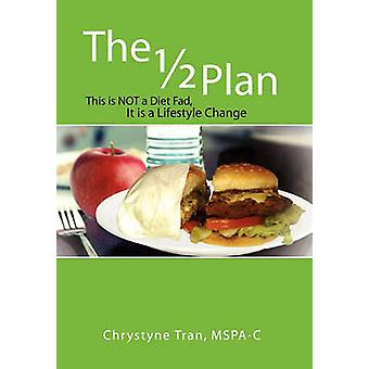The 1/2 Plan by Chrystyne Tran - 9781456880873 Book