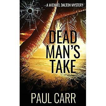 Dead Man's Take by Paul Carr - 9781509222087 Book