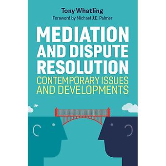 Mediation and Dispute Resolution by Tony Whatling