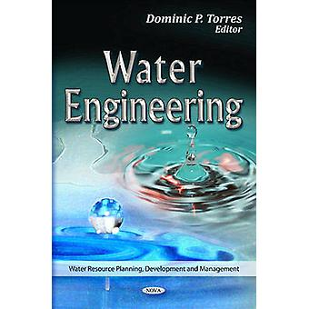 Water Engineering by Edited by Domenic P Torres