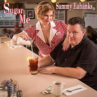 Sammy Eubanks - Sugar Me [CD] USA import