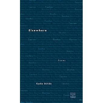 Elsewhere - Poems by Kyoko Uchida - Robert A. Fink - 9780896727366 Book