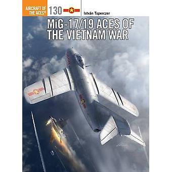 Mig-17/19 Aces of the Vietnam War by Istvan Toperczer - Jim Laurier -
