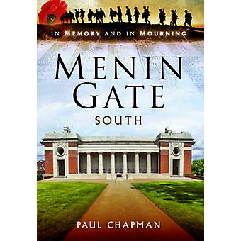 Menin Gate South - In Memory and in Mourning by Paul Chapman - 9781473