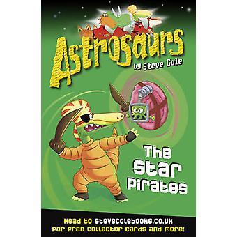 Astrosaurs 10 - stjerners piratene av Steve Cole - 9781849412575 bok