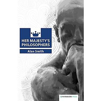 Her Majesty's Philosophers by Alan Smith - 9781904380955 Book