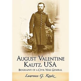 Elokuuta Valentine Kautz - USA - elämäkerta ja sisällissodan yleisen lain
