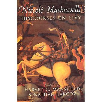 Discourses on Livy (New edition) by Niccolo Machiavelli - Harvey C. M