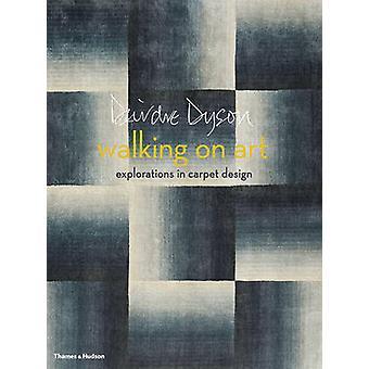 Fuß auf Kunst - Erkundungen in Teppichdesign von Deirdre Dyson - 9780