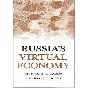 Russia's Virtual Economy by Clifford G. Gaddy - B.W. Ickes - Ickes -