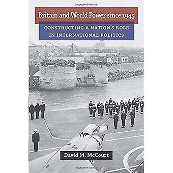 Großbritannien und Weltmacht seit 1945: Bau einer Nation Rolle in der internationalen Politik (Konfigurationen: kritische...