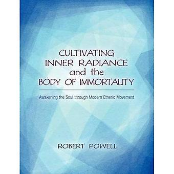 Cultivating Inner Radiance and the Body of Immortality: Awakening the Soul Through Modern Etheric Movement