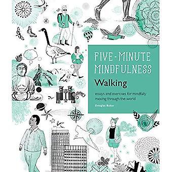 5 minuters Mindfulness: promenader: essäer och övningar för Mindfully rör sig genom världen (fem minuters Mindfulness)