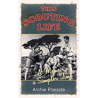 Dit leven van Scouting: A Memoir of een eenvoudiger tijd
