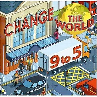 Verander de wereld 9-5, 50 manieren om te veranderen van de wereld op het werk: We zijn wat We (veranderen van de wereld)