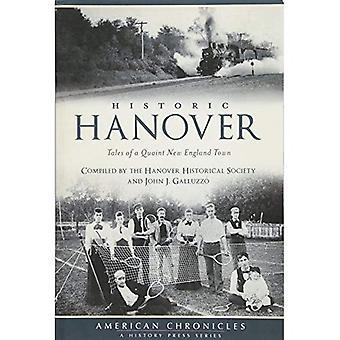 Historiska Hanover: Tales of en pittoresk nya England stad (amerikansk Chronicles)
