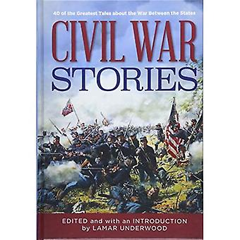 Civil War Stories: 40 of the Greatest Tales about the War Between the States