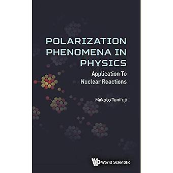 Polarisation Phänomene In der Physik: Anwendungen zu Kernreaktionen