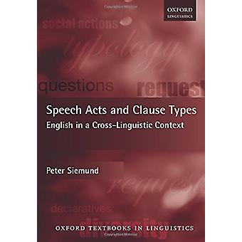 Speech Acts and Clause Types - English in a Cross-Linguistic Context b
