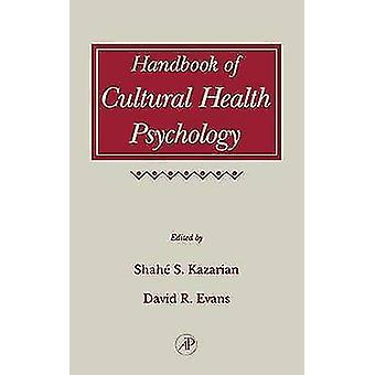Manuel de psychologie de la santé culturelle par Kazarian & Shahe S.